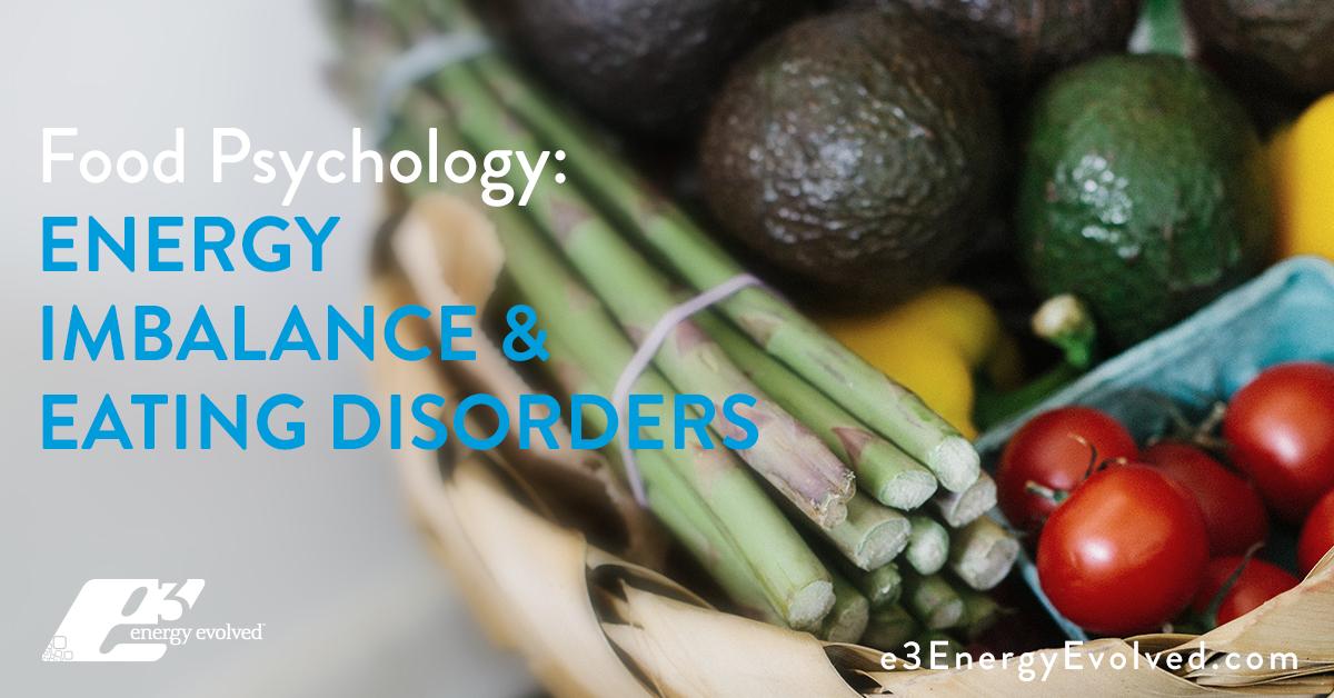 energy, food energetics, eating disorders, bulimia, anorexia, food psychology, energy, food cravings