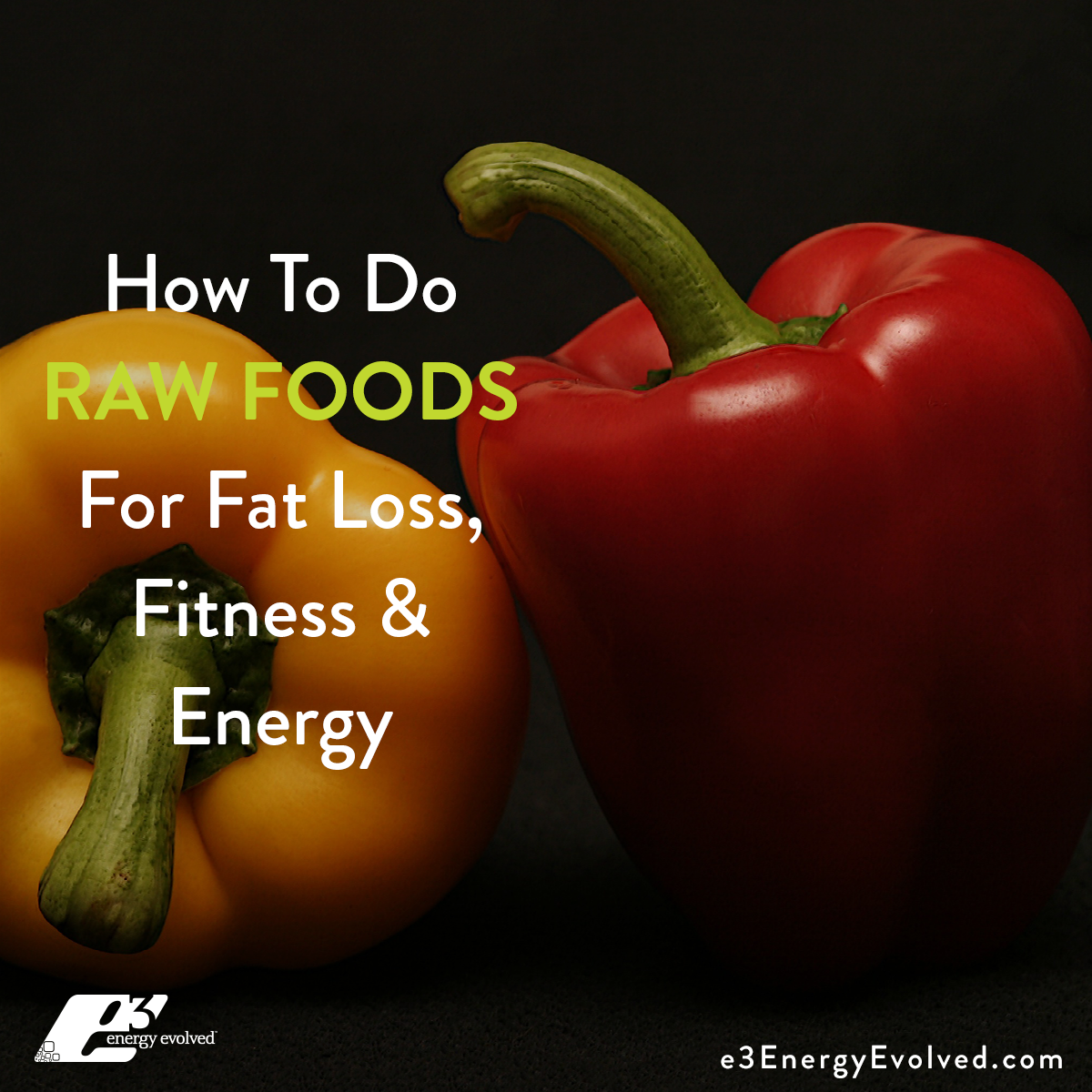 raw foods, raw foods nutrition, nutrition, functional nutritionist, fat loss, food energetics, energy, metabolism, metabolic health, weight loss, fitness, exercise physiology
