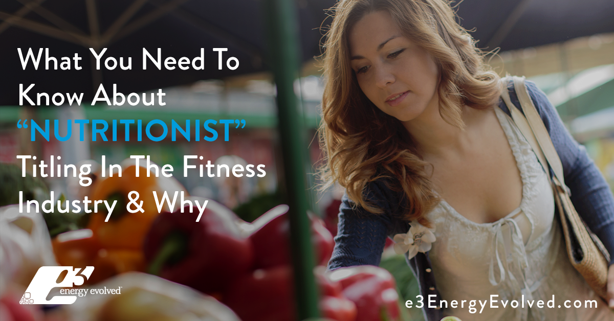 What You Need To Know About Nutritionist Titling In The Fitness