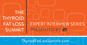 Thyroid Fat Loss Summit Expert Interview Series