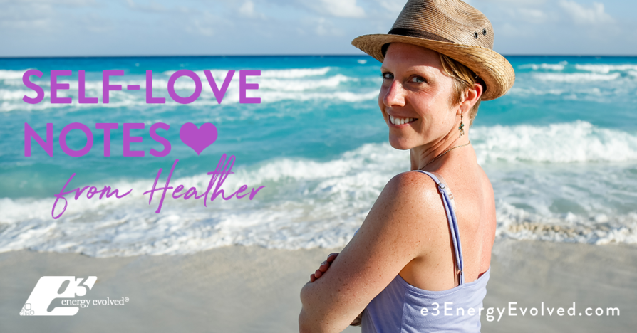 Heather Dubé, heatherdube, e3 Energy Evolved, self-love notes, self-love, Hashimoto's healer, Functional Nutritionist, Mind-body Psychology Practitioner, National Level Figure Athlete, hashimoto's disease, autoimmune illness, chronic fatigue syndrome
